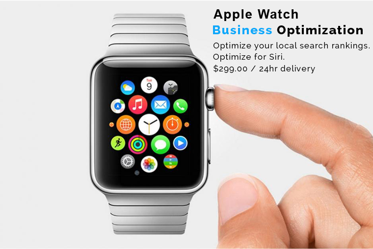 APPLE WATCH Business Optimization for Siri. Improve Your Local Search Rankings
