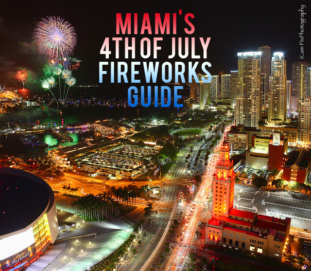 Miami's Guide to 4th of July Fireworks
